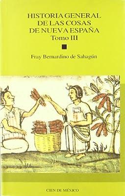 Historia general de las cosas de nueva España, tomo III: Amazon.es: Sahagun, Bernardino: Libros