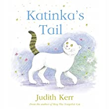 Katinka's Tail Audiobook by Judith Kerr Narrated by Phyllida Law