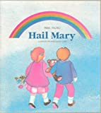 img - for Hail Mary - A Children's Prayer Book: Hail Mary Full of Grace (Learning the Prayer) Paperback - First Edition, 5th Printing 2000 book / textbook / text book