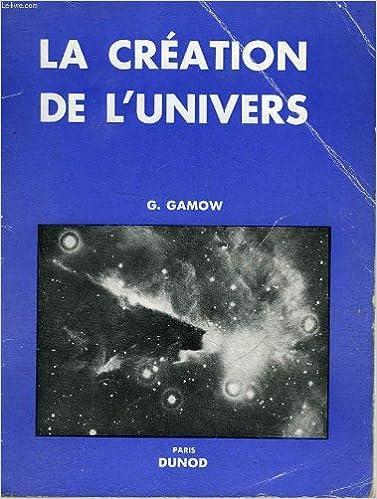 En ligne téléchargement gratuit La création de l'univers. traduit par geneviève guéron. pdf, epub ebook