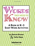 img - for Words They Need To Know: A Book Of K-3 Sight Word Activities book / textbook / text book