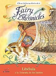Libelula y la telaraña de los sueños (Fairy Chronicles) (Spanish Edition)