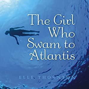 The Girl Who Swam to Atlantis Audiobook