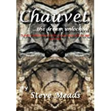 Chauvet, the dream unlocked: SPECIAL EDITION