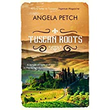 Tuscan Roots: A tangle of love and war in the Italian Apennines (Tuscany Book 1)