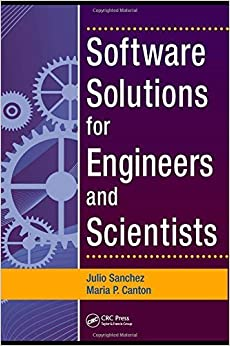 Software Solutions for Engineers and Scientists by Julio Sanchez (2007-10-18)