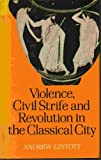 Violence, Civil Strife and Revolution, Lintott, Andrew and Linowitz, Sol M., 0801827892