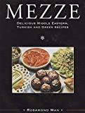 img - for Mezze: Delicious Middle Eastern, Turkish and Greek Recipes book / textbook / text book