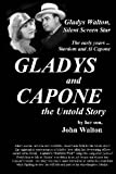 GLADYS and CAPONE, the Untold Story, John Walton, 1448645964