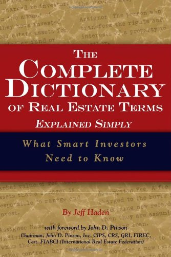 The Complete Dictionary of Real Estate Terms Explained Simply: What Smart Investors Need to Know by Brand: Atlantic Publishing Group Inc.