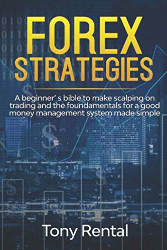 51wzVodD6VL - FOREX STRATEGIES: A Beginner's bible to make scalping on trading and the foundamentals for a good money management system made simple