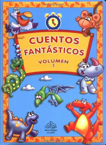 Cuentos fantásticos, Volumen I (Anytime Stories, Volume I, Spanish-Language Edition) by Silver Dolphin en Espanol