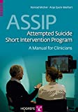 ASSIP - Attempted Suicide Short Intervention Program : A Manual for Clinicians, Michel, Konrad and Gysin-Maillart, Anja, 0889374767