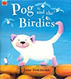 Pog and the Birdies, Jane Simmons, 1843624966