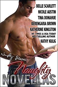 Naughty Novellas: Seven Sensuous Romances by [Scarlett, Belle, Austin, Nicole, Donahue, Tina, Brown, Berengaria, Kingston, Katherine, Kulig, Kathy]