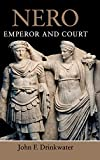 Nero: Emperor and Court