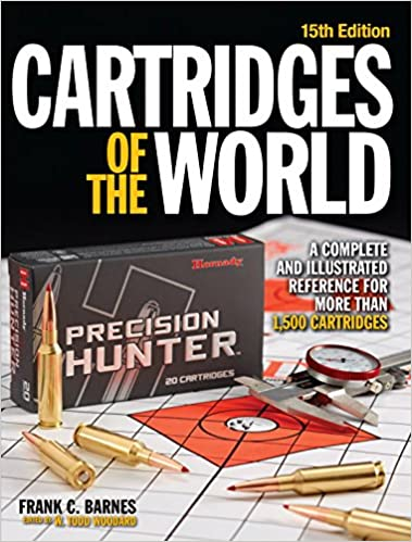 Cartridges of the World: A Complete and Illustrated Reference for