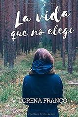 La vida que no elegi (Spanish Edition) Paperback