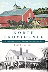 North Providence: A History and the People Who Shaped It Kindle Edition