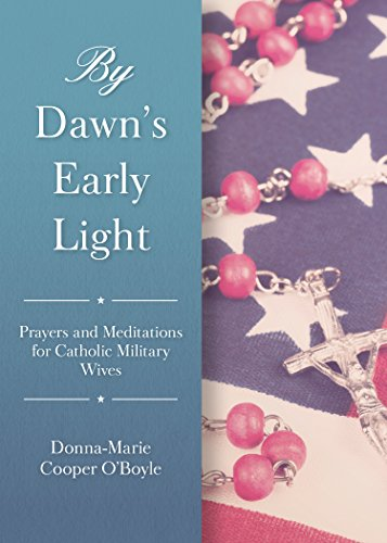 [B.E.S.T] By Dawn's Early Light: Prayers and Meditations for Catholic Military Wives<br />[E.P.U.B]