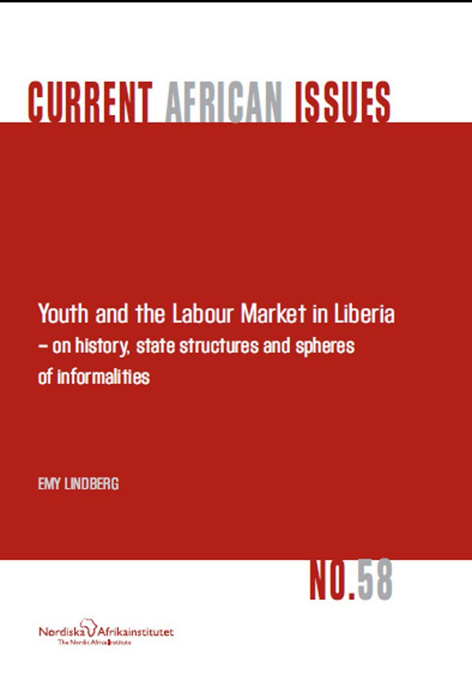Download Youth and the Labour Market in Liberia - On History, State Structures and Spheres of Informaliteis PDF