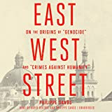 East West Street: On the Origins of ''Genocide'' and ''Crimes Against Humanity'': Library Edition