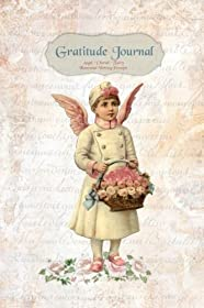 Gratitude Journal - Angel Cherub Fairy: Gorgeous full color Cherubs Angels and Fairies Theme illustrated Thankfulness Diary (Illustrated Writing Prompts Gratitude Journal Paperback)