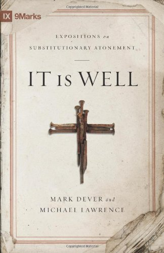 It Is Well: Expositions on Substitutionary Atonement (9Marks)