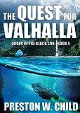 """The Quest for Valhalla (Order of the Black Sun Book 4)"" av P. W. Child"