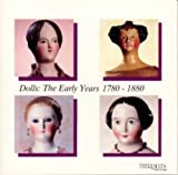 Dolls, the Early Years, 1780-1880, Florence Theriault, 0912823011