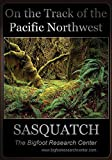 On the Track of the Pacific Northwest Sasquatch