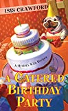 A Catered Birthday Party (A Mystery With Recipes Book 6)