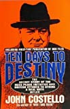 Ten Days to Destiny: The Secret Story of the Hess Peace Initiative and British Efforts to Strike a Deal With Hitler