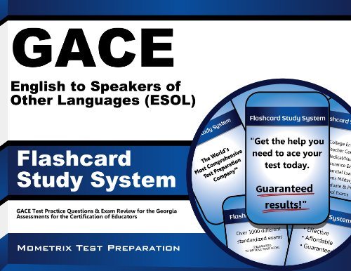 GACE English to Speakers of Other Languages (ESOL) Flashcard Study System: GACE Test Practice Questions & Exam Review for the Georgia Assessments for the Certification of Educators