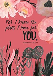 For I Know the Plans I Have For You - A Christian Journal (Jeremiah 29:11): A Scripture Theme Journal