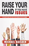 Raise Your Hand If You Have Issues, Michael Baisden, 0991269810