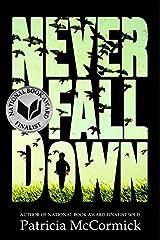 Never Fall Down: A Novel Paperback