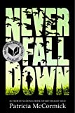 Book cover from Never Fall Down: A Novel by Patricia McCormick