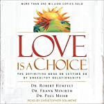 Love Is a Choice: The Definitive Book on Letting Go of Unhealthy Relationships | Dr. Robert Hemfelt,Dr. Frank Minirth,Dr. Paul Meier