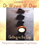 By Dr. Wayne Dyer - Getting In The Gap: Making Conscious Contact with God Through Meditation (Little Books and CDs) (Har/Com) (6.1.2004)