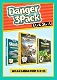 Danger 3-Pack: Dinosaurs, Snakes And Sharks (Amazing Pictures And Fun Facts) (Wild And Dangerous Series)