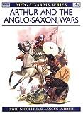 Arthur and the Anglo-Saxon Wars, David Nicolle, 0850455480
