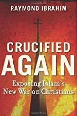 Crucified Again by Ibrahim, Raymond (2013) Hardcover