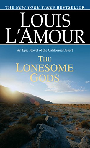 The Lonesome Gods An Epic Novel Of The California Desert Kindle