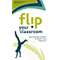 Flip Your Classroom: Reaching Every Student in Every Class Every Day (English Edition)