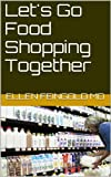 Let's Go Food Shopping Together