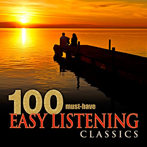 100 Must-Have Easy Listening Classics