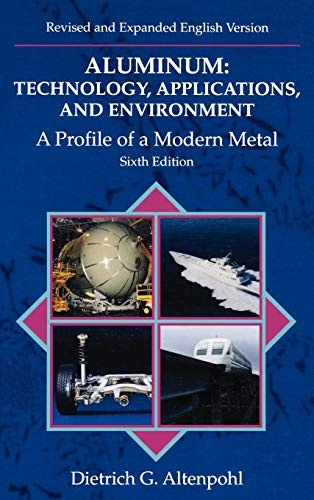 (Aluminum: Technology, Applications and Environment: A Profile of a Modern Metal Aluminum from Within)