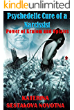 Psychedelic Cure of a Narcissist: Power of Kratom and Opiates