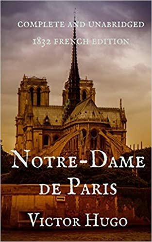 Notre Dame De Paris French Edition Hugo Victor 9780368628245 Amazon Com Books
